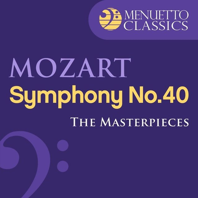 The Masterpieces - Mozart: Symphony No. 40 in G Minor, K. 550
