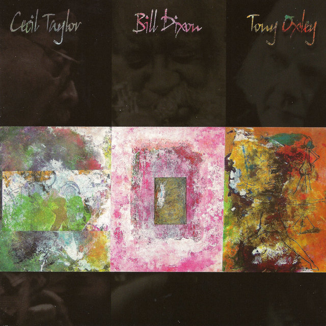 Cecil Taylor, Bill Dixon, Tony Oxley