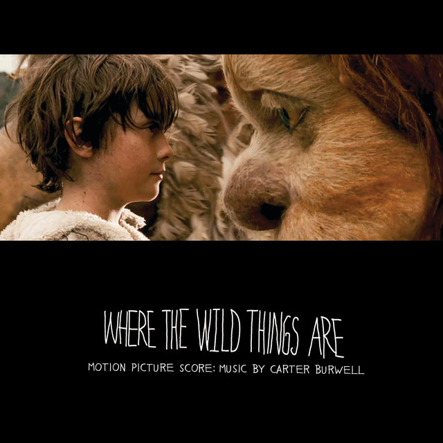 Where The Wild Things Are Motion Picture Score: Music By Carter Burwell