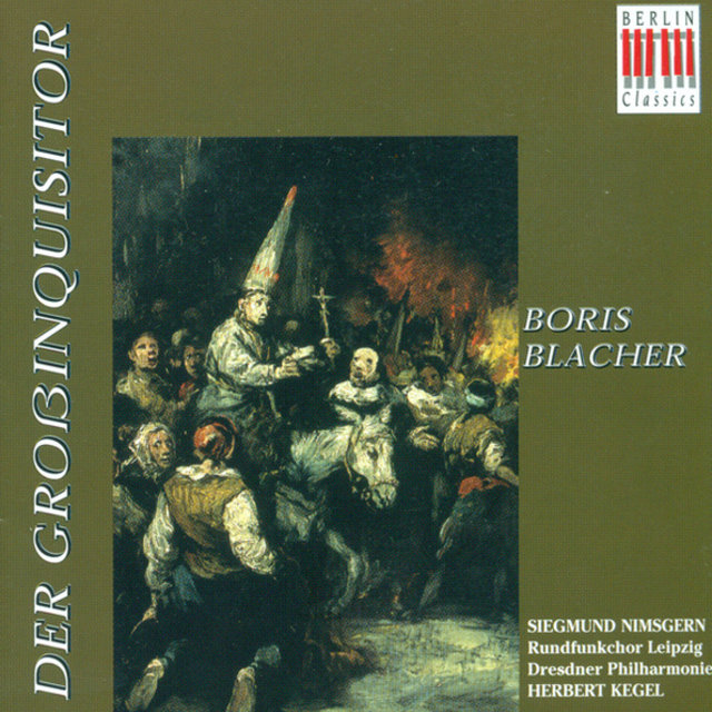BLACHER, B.: Grossinquisitor (Der) [Oratorio] [Leipzig Radio Chorus, Kegel]