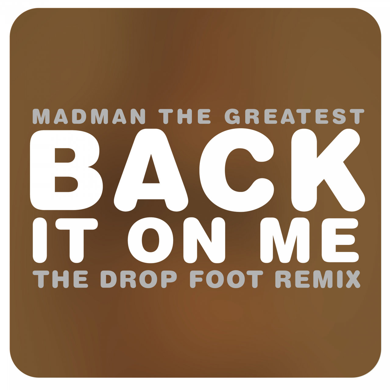 Back it on me (The Drop Foot Remix)