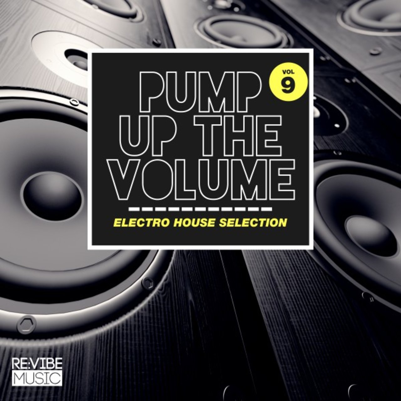Pump up The, Vol. - Electro House Selection, Vol. 9