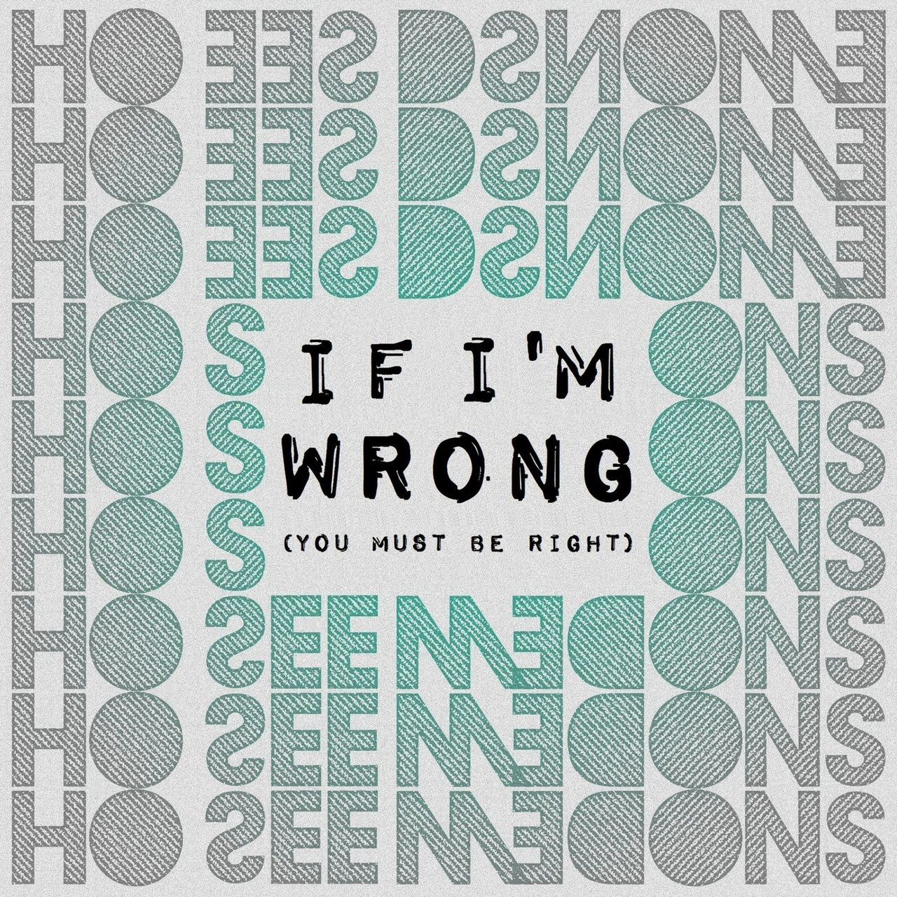 If I'm Wrong (You Must Be Right)