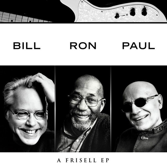 Bill, Ron, Paul: A Frisell EP