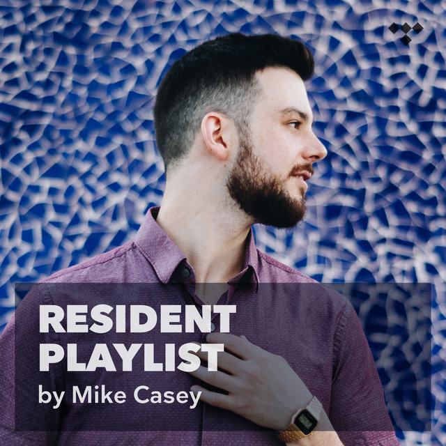 Mike Casey: Resident Playlist