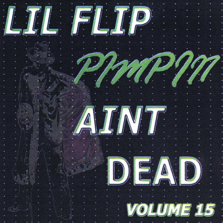 Buy Pimpin' Ain't Dead, Vol  15 by Lil' Flip on TIDAL