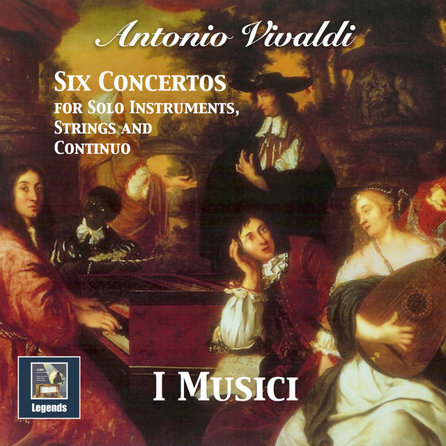 Vivaldi: 6 Concertos for Solo Instruments, Strings & Continuo