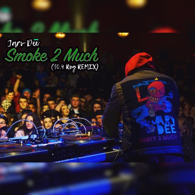 Smoke 2 Much (10.4 Rog Remix)