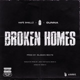 Broken Homes (feat. Nafe Smallz, M Huncho & Gunna)