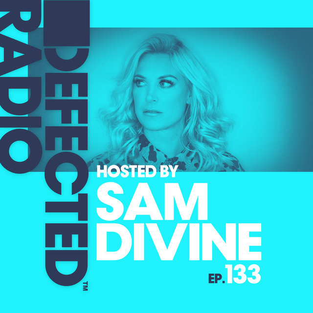 Defected Radio Episode 133 (hosted by Sam Divine)