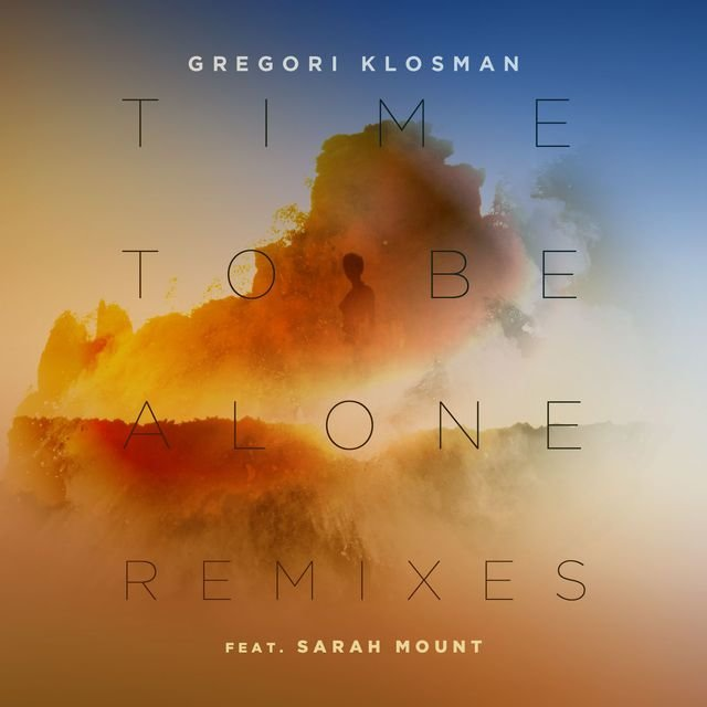 Time To Be Alone (feat. Sarah Mount) [Remixes]