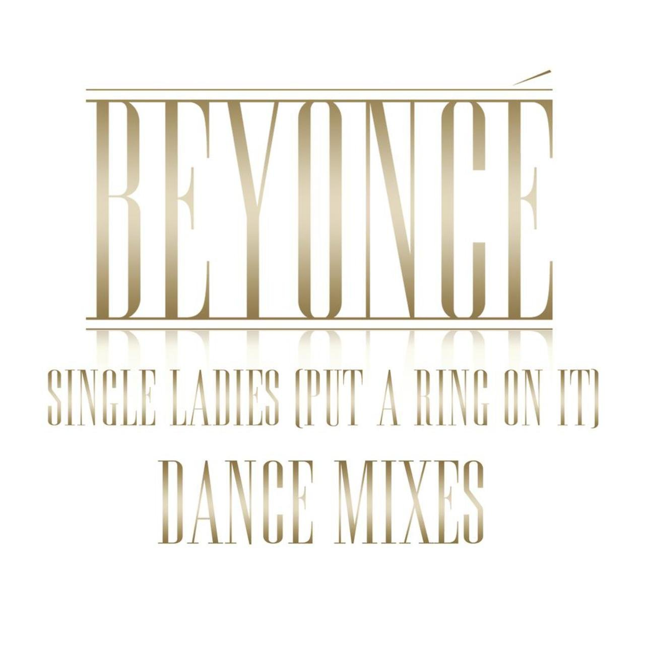 Single Ladies (Put A Ring On It) Dance Remixes