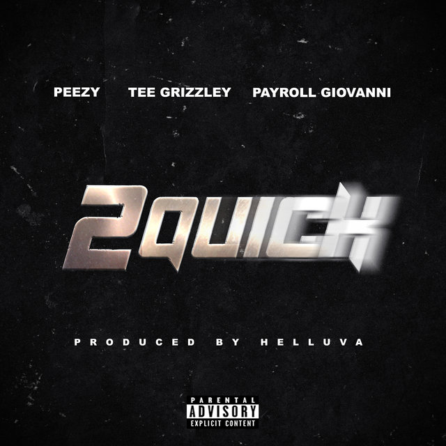 2 Quick (feat. Tee Grizzley & Payroll Giovanni)