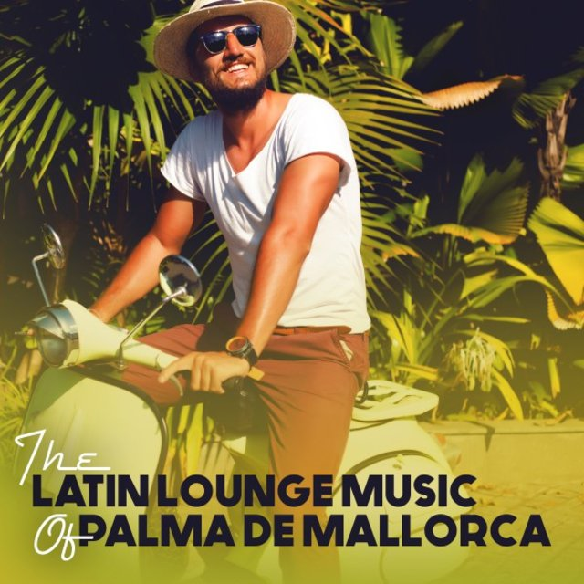 The Latin Lounge Music of Palma De Mallorca