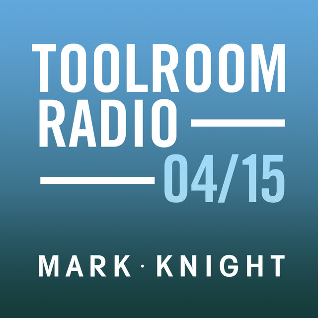 Toolroom Knights Radio - April 2015