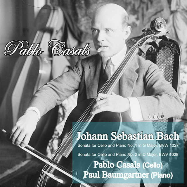 Bach: Sonata for Cello and Piano No. 1 in G Major, BWV 1027 - Sonata for Cello and Piano No. 2 in D Major, BWV 1028