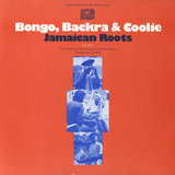 Bongo, Backra & Coolie: Jamaican Roots, Vol. 1