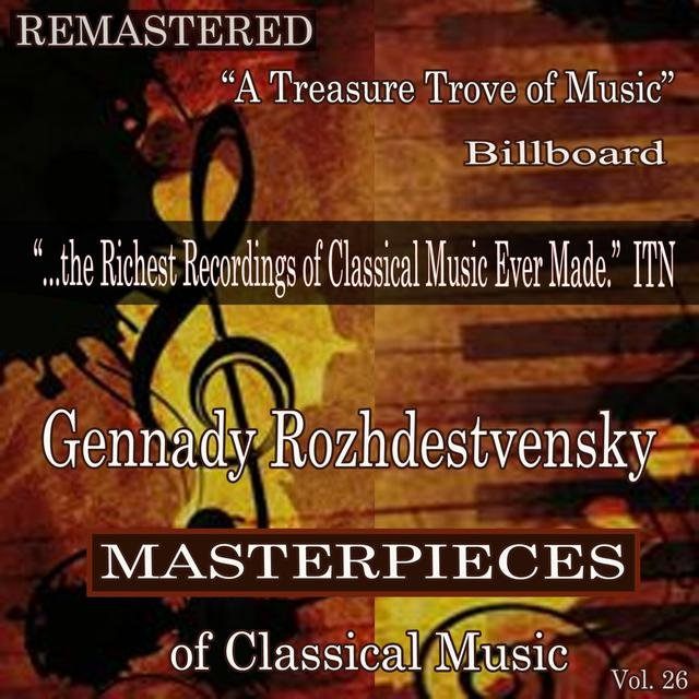 Gennady Rozhdestvensky - Masterpieces of Classical Music Remastered, Vol. 26