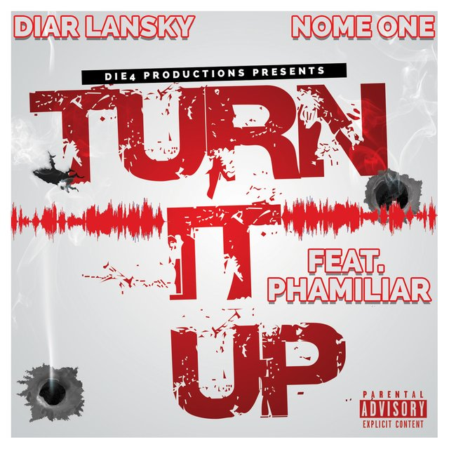 Turn It Up (feat. Nome One & Phamiliar)
