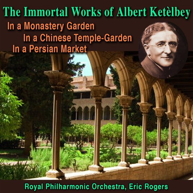 The Immortal Works of Albert Ketèlbey