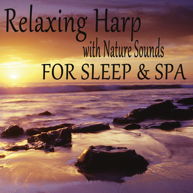 Relaxing Harp with Nature Sounds for Sleep & Spa