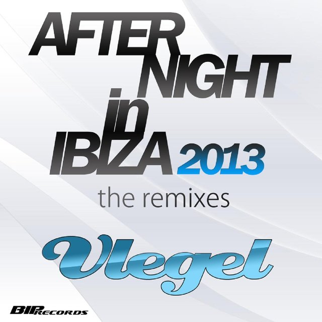 After Night in Ibiza 2013(The Remixes)