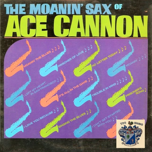 The Moanin' Saxes of Ace Cannon