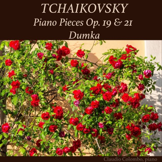 Tchaikovsky: Piano Pieces, Op. 19 & 21, Dumka