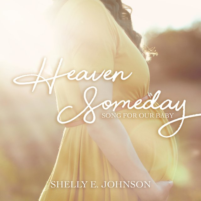 Heaven Someday (Song for Our Baby)
