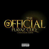 The Official Playaz Cliq Compilation