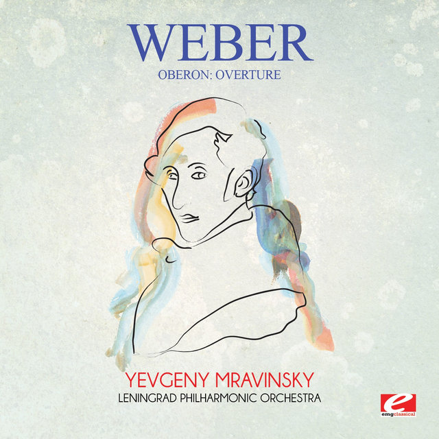 Weber: Oberon: Overture (Digitally Remastered)