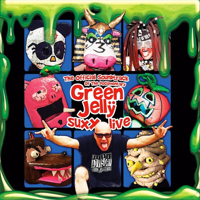The Official Soundtrack of the Documentary Green Jelly Suxx Live