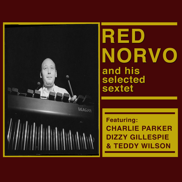 Red Norvo and His Selected Sextet (Bonus Track Version)