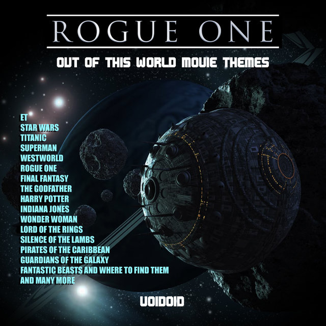 Rogue One - Out Of This World Movie Themes