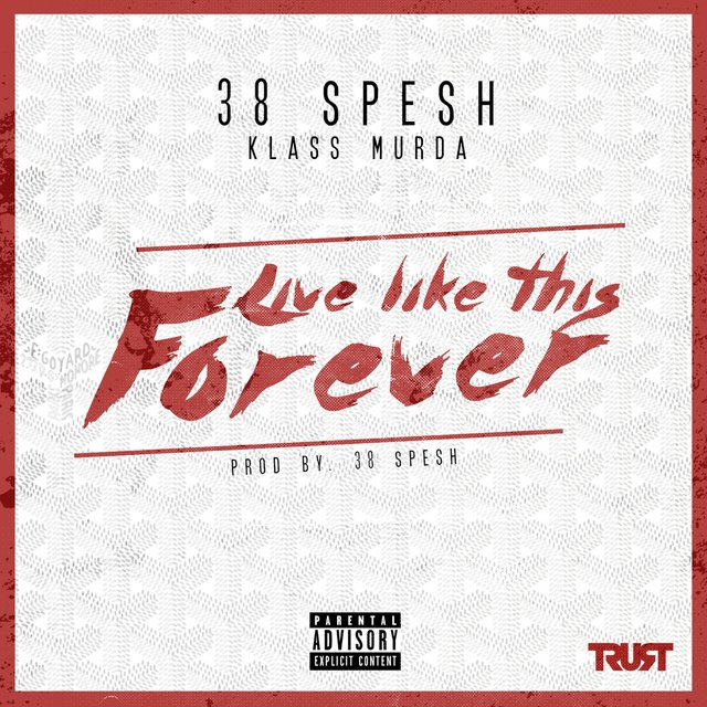 Live Like This Forever (feat. Klass Murda)