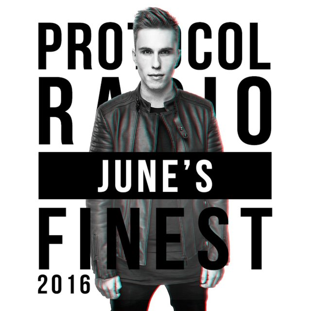 Protocol Radio - June's Finest 2016