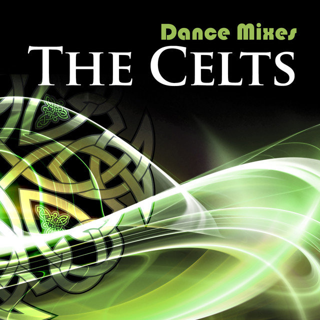 Dance Mixes: The Celts