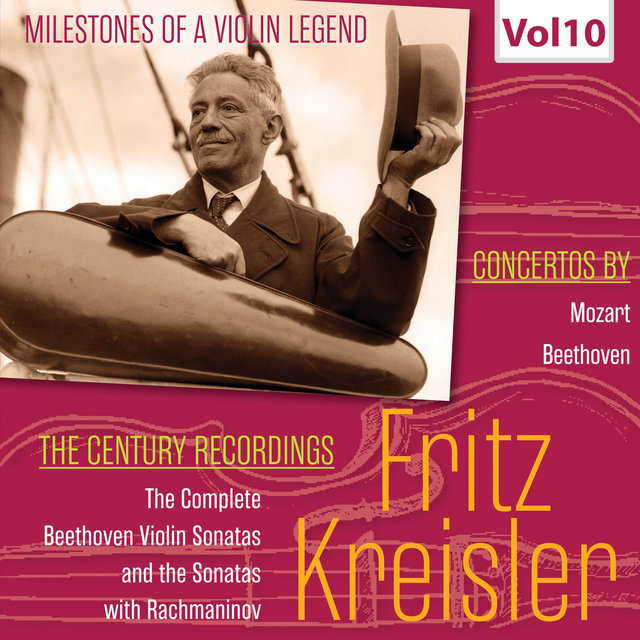 Milestones of a Violin Legend: Fritz Kreisler, Vol. 10