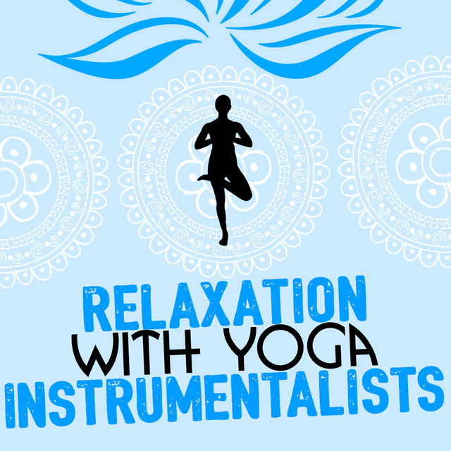 Relaxation with Yoga Instrumentalists