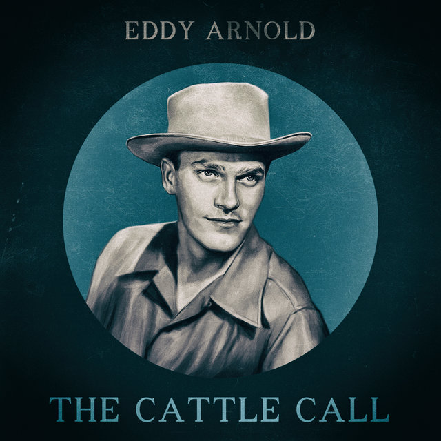 Tidal Listen To The Cattle Call By Eddy Arnold On Tidal