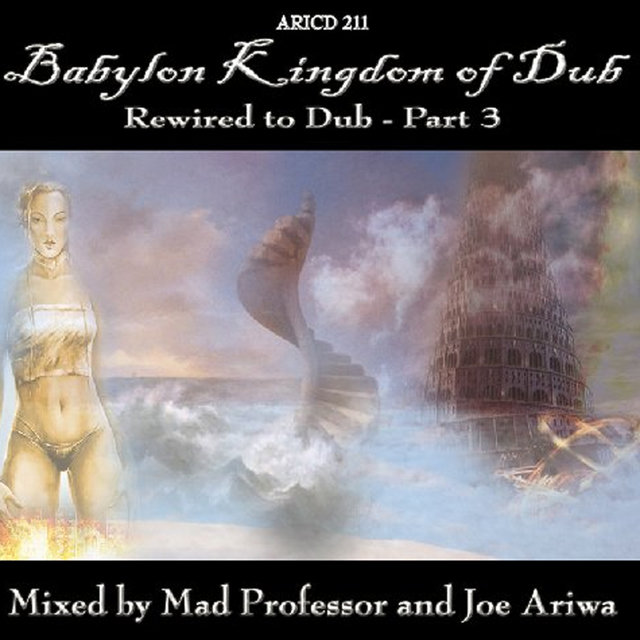Babylon Kingdom Of Dub… Rewired To Dub!! Part 3