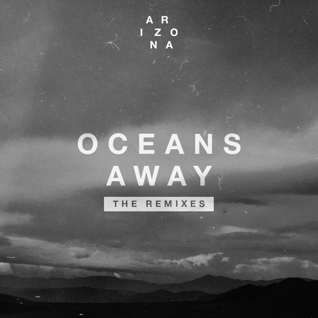 Oceans Away (The Remixes)