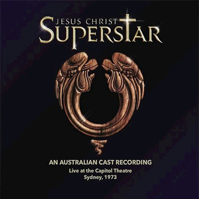 Jesus Christ Superstar (An Australian Cast Recording) [Live at the Capitol Theatre]