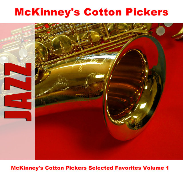 McKinney's Cotton Pickers Selected Favorites Volume 1