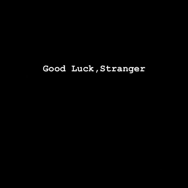 Good Luck, Stranger