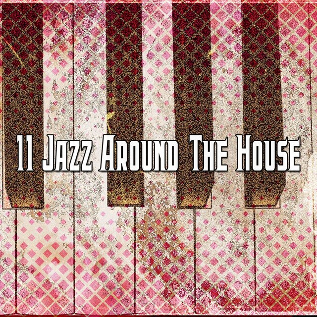 11 Jazz Around The House