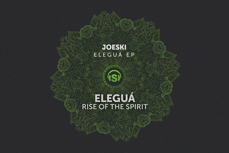 Joeski - Eleguá (Rise Of The Spirit) - Original Mix