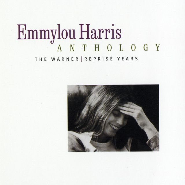 Emmylou Harris Anthology: The Warner/Reprise Years
