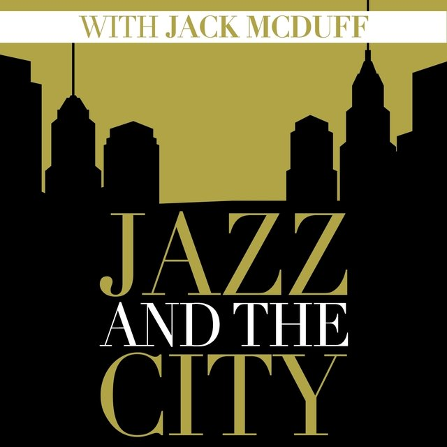 Jazz And The City With Jack McDuff (Digitally Remastered)