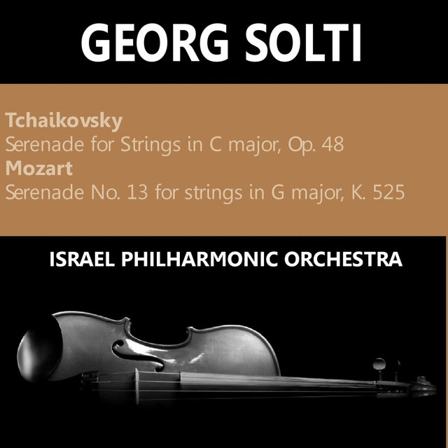 Tchaikovsky: Serenade for Strings in C Major, Op. 48 - Mozart: Serenade No. 13 for Strings in G Major, K 525